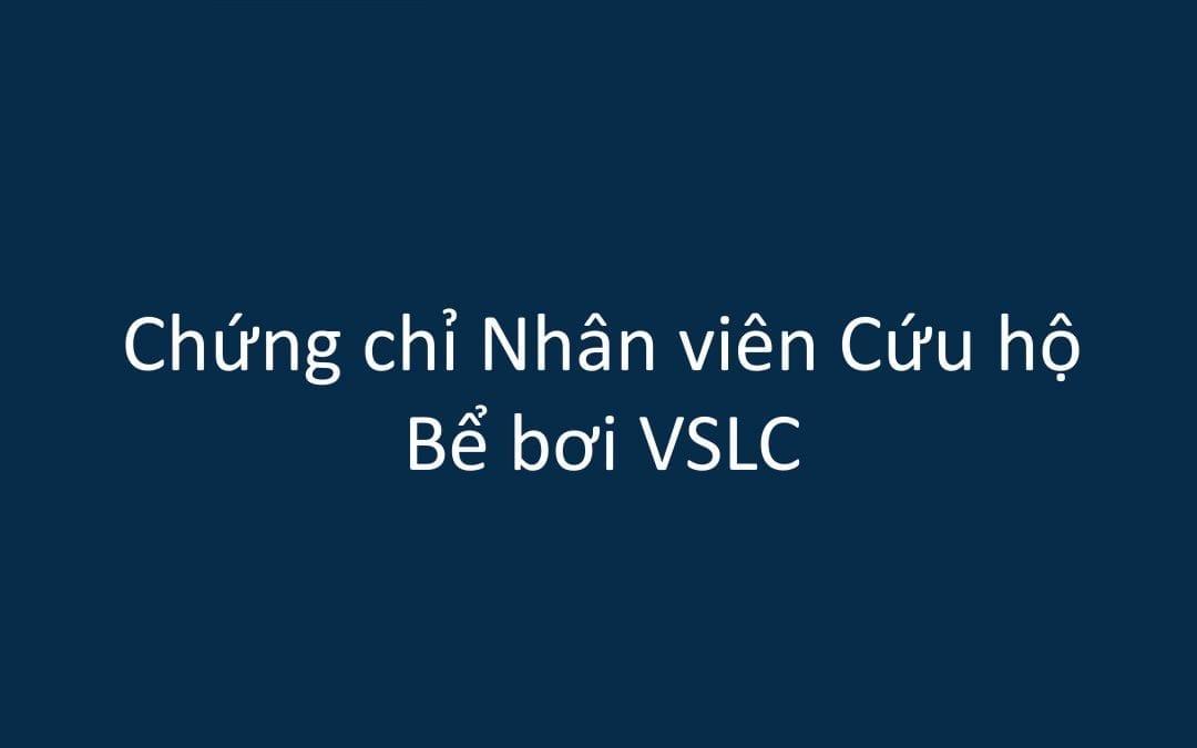 Chứng chỉ Nhân viên Cứu hộ Bể bơi VSLC