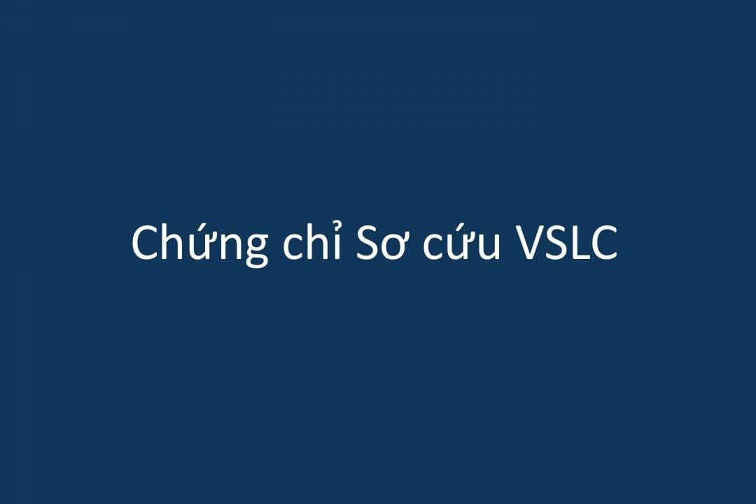 Chứng chỉ Sơ cứu VSLC