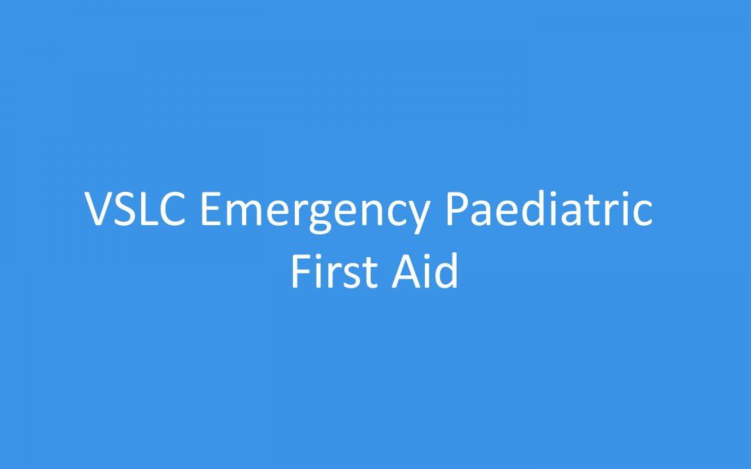 VSLC Emergency Paediatric First Aid