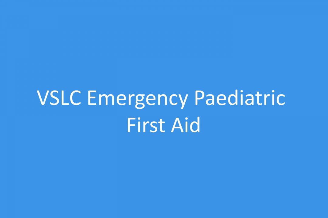 VSLC Emergency Paediatric First Aid