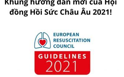 Khung hướng dẫn của Hội đồng Hồi sức Châu Âu trong 2021 đã được ra mắt !
